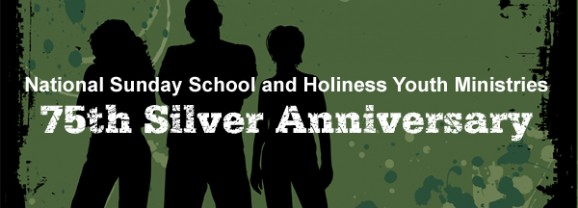 National Sunday School and Holiness Youth Ministries 75th Silver Anniversary