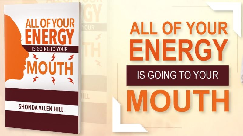 New Book – All Of Your Energy Is Going To Your Mouth